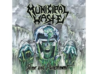 Municipal Waste: Slime and punishment 2017 (CD)