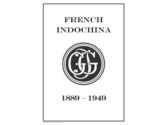 FRENCH INDOCHINA 1889-1949  PDF DIGITAL  STAMP ALBUM PAGES INGA FRIMÄRKEN!!