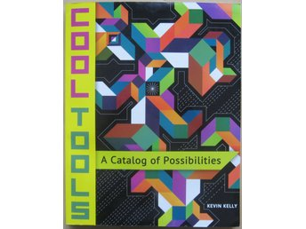 Cool Tools: A Catalog of Possibilities - Kevin Kelly