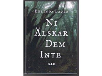 Belinda Bauer: NI ÄLSKAR DEM INTE - 1:a upplagan! - Lund - Belinda Bauer: NI ÄLSKAR DEM INTE - 1:a upplagan! - Lund