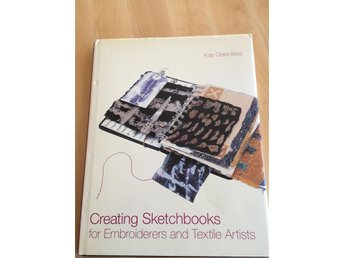 Creating Sketchbooks för Embroiderers and Textile Artists