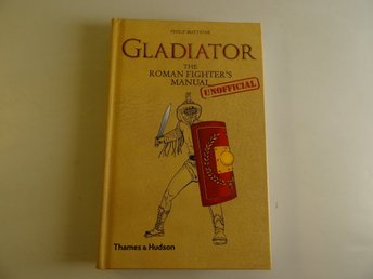 Gladiator The roman fighters manual