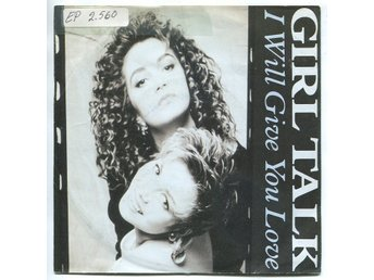 "Girl Talk -I will give you love (2 vers) 7"" 1987 Electronic"