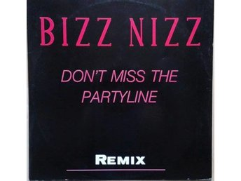 Bizz Nizz title* Don't Miss The Partyline (Remix)* Dance, Club Euro, Techno 12""