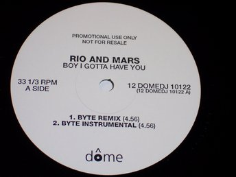 "RIO AND MARS - BOY I GOTTA HAVE YOU 2x12""  PROMO REMIX"