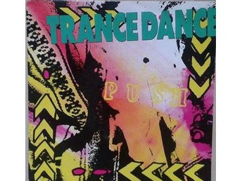 Trance Dance title*  Push*  Acid, Disco House,Swe 7""