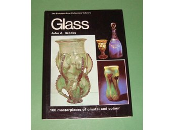 Glass. 100 masterpieces of crystal and colour.