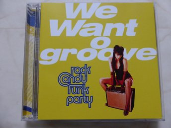 CD - WE WANT GROOVE- rock Candy Funk party  Style: Rock/ Funk/ Soul - Eur. 2013