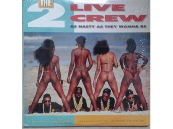 The 2 Live Crew title*  As Nasty As They Wanna Be* Hip Hop, Electro, Bass US 2 X
