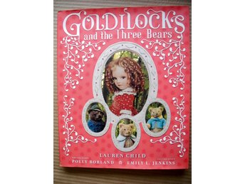 GOLDILOCKS AND THE THREE BEARS Lauren Child