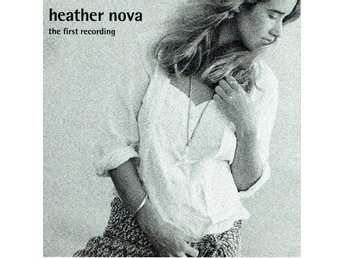 HEATHER NOVA - THE FIRST RECORDING. CD