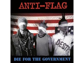 Anti-flag: Die For The Government (Vinyl LP) - Nossebro - Anti-flag: Die For The Government (Vinyl LP) - Nossebro