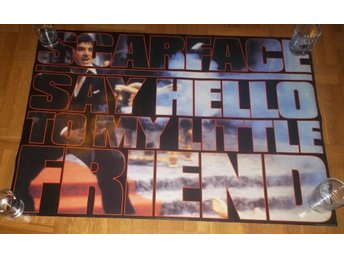 SCARFACE, Say Hello To My Little Friend (poster, affisch) Tony Montana Al Pacino