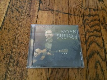 BRYAN SUTTON The More I Learn CD 2016 USA Import