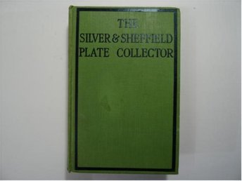 the silver and sheffieldplate collector