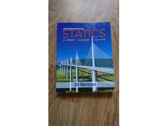 Statics SI Version Engineering Mechanics J.L. Meriam m.fl Sjunde upplagan