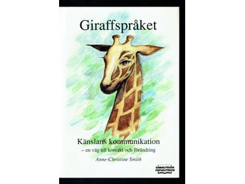 Giraffspråket - Känslans kommunikation (Anne-Christine Smith