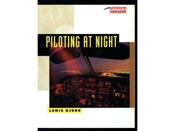Practical Flying Series - Piloting at night (Lewis Bjork)