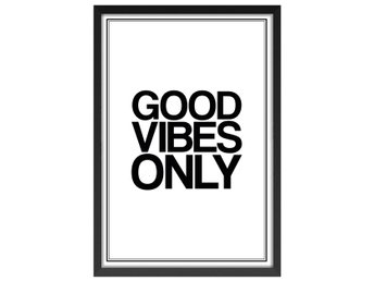 Affisch/Poster Good Vibes Only Ord/Text/Skrift 33x48cm