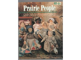 Prairie People - Cloth Dolls to Make and Cherish - Med mönsterark