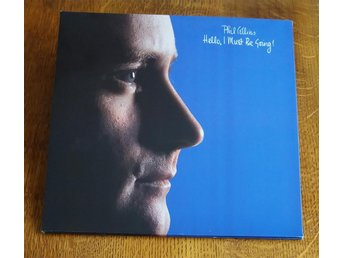 Phil Collins / Hello, I Must Be Going