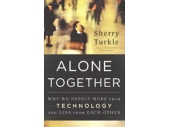 Alone together, Turkle, 2011