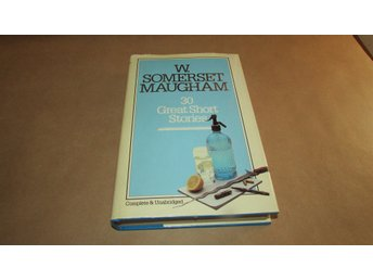 W. SOMERSET MAUGHAM - 30 Great Short Stories - Complete & Unabridged