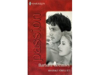 Mystiskt förflutet – Barbara McCauley – Harlequin Passion