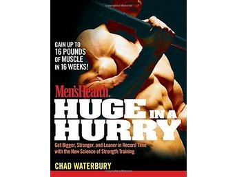 Chad Waterbury Huge In A Hurry - Proffesionella Workoutprogram