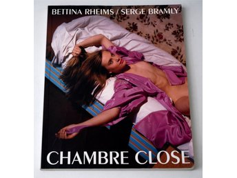 Bettina Rheims - Serge Bramly / Chambre Close