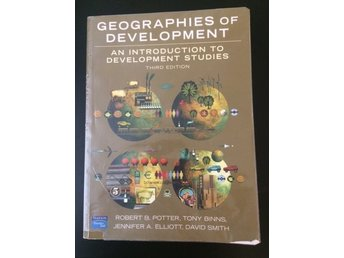 Geographies of development Potter/Binns/Elliott/Smith