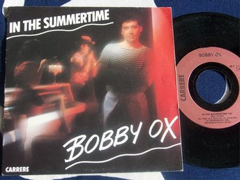 "BOBBY OX - IN THE SUMMERTIME 7"" 1983"