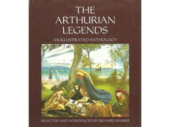 The Arthurian legends. An illustrated anthology...