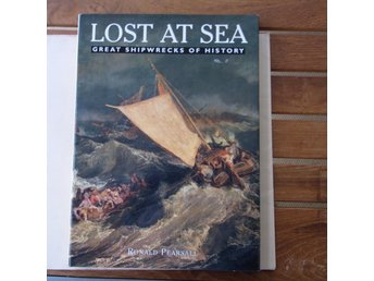 Ronald Pearsall: LOST AT SEA Great Shipwrecks of History - Stor bok!