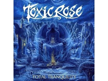 ToxicRose - Total Tranquility CD (Mötley, WASP, HammerFall)