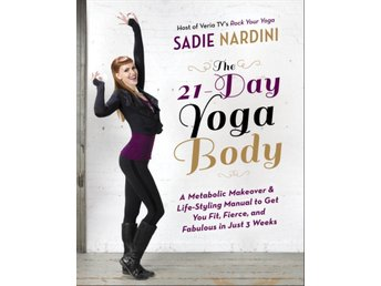 21-day yoga body - a metabolic makeover and life-styling 9780385347068