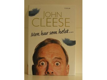 Cleese John : Men hur som helst...