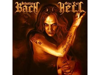 Bach Sebastian: Give 'em hell 2014 (CD)