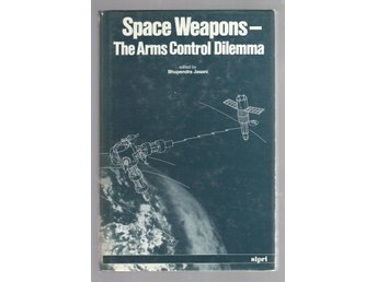 Space weapons - the arms control dilemma