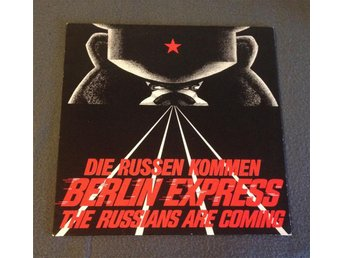 BERLIN EXPRESS - Die Russen Kommen (The Russians Are Coming)