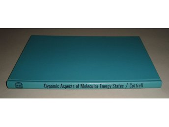 Cottrell, T. L.: Dynamic aspects of molecular energy states.