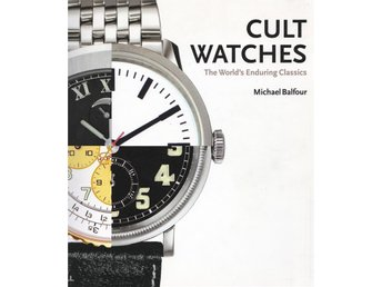 Cult Watches - The World's Enduring Classics