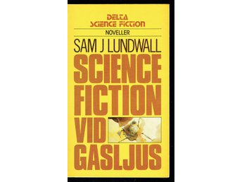 Delta nr 112 - Sam J Lundwall - Science fiction vid gasljus