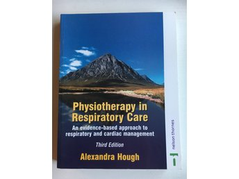 PHYSIOTHERAPY IN RESPIRATORY CARE by Alexandra Hough