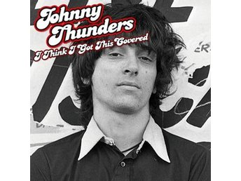 Thunders Johnny: I think I got this covered (Vinyl LP)