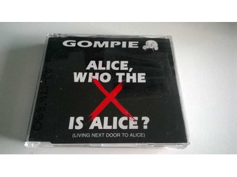 Gompie ?Alice, Who The X Is Alice? Living Next Door To Alice
