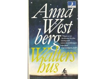 Anna Westberg: Walters hus.