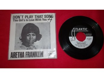 "Aretha Fraklin ""Dont play that song""  singel"