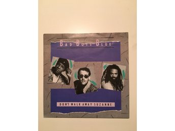 "Bad boys blue - Don't walk away Suzanne.  7"" 1988"