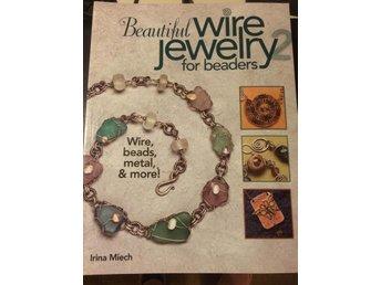 Beautiful wire jewelry for beaders 2, - Vallentuna - Beautiful wire jewelry for beaders 2, - Vallentuna